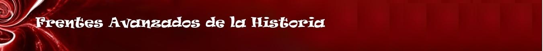 Frentes Avanzados de la Historia